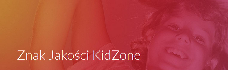 Najlepsze miejsce do nauki dziecka! -Znak Jakości KidZone